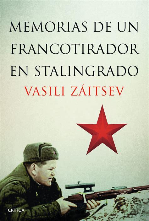 librer 237 a dykinson memorias de un francotirador en stalingrado vasili z 225 itsev 978 84 9892 652 1