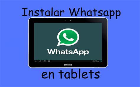 tutorial instalar whatsapp en tablet descargar whatsapp en tablet barabekyu