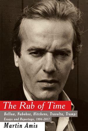the rub of time by martin amis penguinrandomhouse com