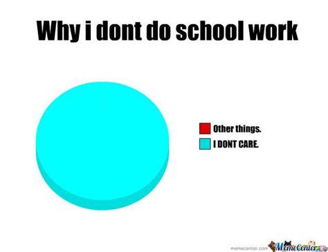 School Work Memes - school work by pickaxe meme center