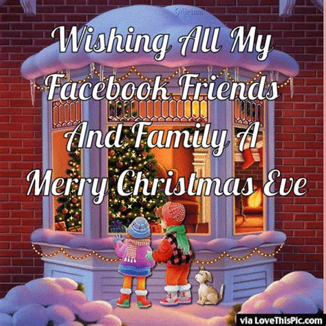 wishing   facebook friends  family  merry christmas eve merry christmas eve quotes