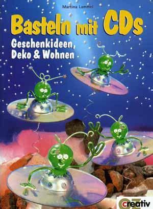 Basteln Mit Cds by Basteln Mit Cds Martina Lammel Kloeppelbuch Org