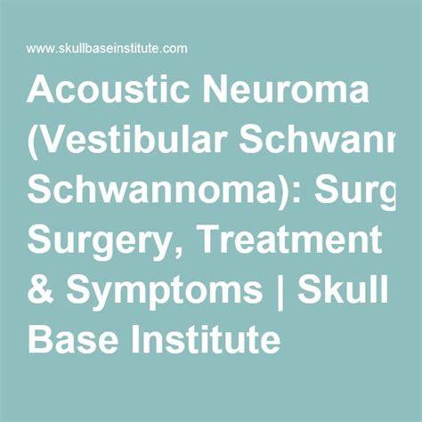 best acoustic neuroma surgeons best 25 vestibular schwannoma ideas on glioma