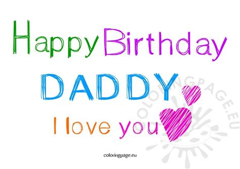 happy birthday daddy love you coloring pages happy birthday daddy i love you coloring page