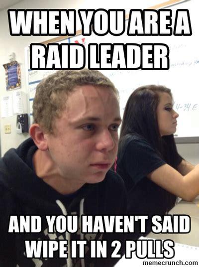 Raid Meme - when you are a raid leader