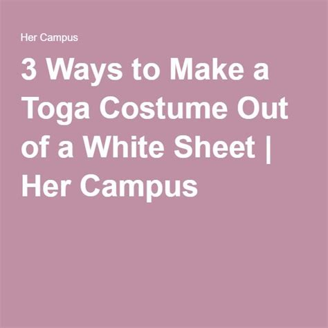 how to make a toga out of a bed sheet 3 ways to make a toga costume out of a white sheet toga