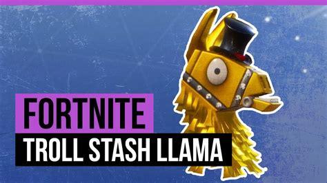 fortnite legendary troll stash llama youtube