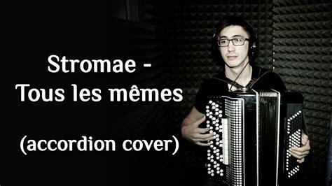 Stromae Les Memes - stromae tous les memes accordion cover youtube