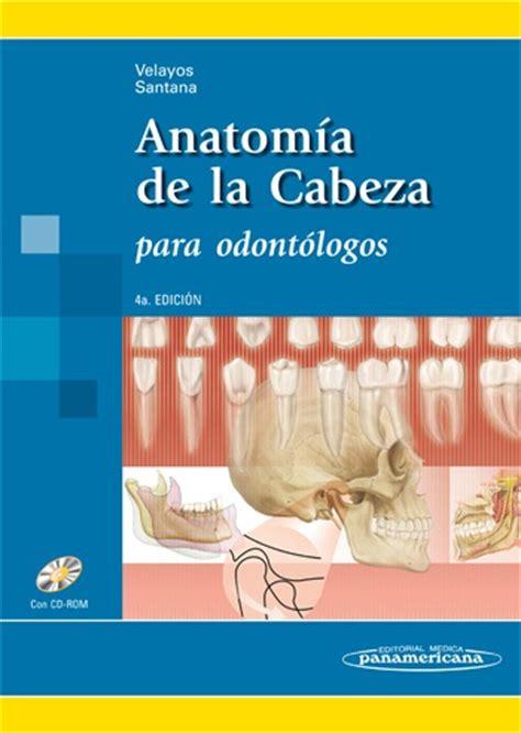 libro de la cabeza a anatom 237 a de la cabeza para odont 243 logos