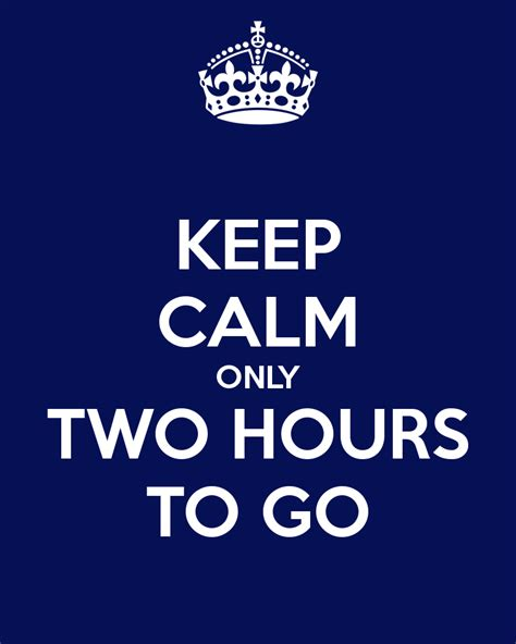 Where To Go As A Keep Calm Only Two Hours To Go Poster Vitalik Keep