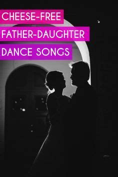 father daughter dance grad song nearly cheese free father daughter dance songs wedding
