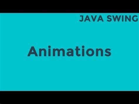 java swing animation tutorial java animation class tutorial youtube