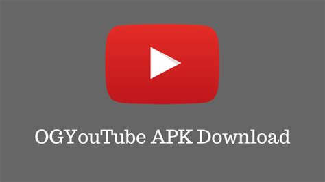apk downolader ogyoutube apk for android 10 45 53 tech tip trick