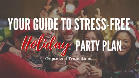 how to plan a stress free holiday party and a free your guide to stress free holiday party plan organized