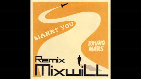 download mp3 bruno mars marry you remix bruno mars marry you mixwill remix youtube