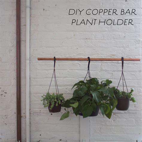 Diy Plant Holder - diy copper bar plant holder centered by design