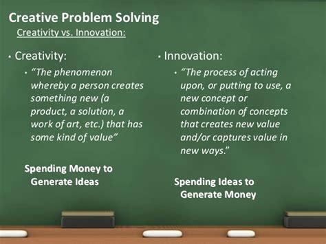 Creativity Hc Understanding Innovation In Problem Solving Creativity Vs Innovation