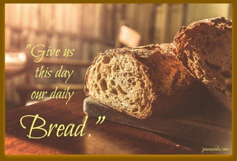 Our Daily Bread our daily bread
