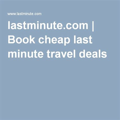 best last minute vacation best 25 last minute travel deals ideas on