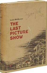 last picture show book the last picture show by larry mcmurtry 1966
