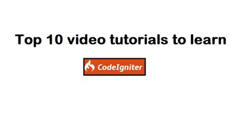codeigniter learning tutorial top 10 best codeigniter video tutorials learn
