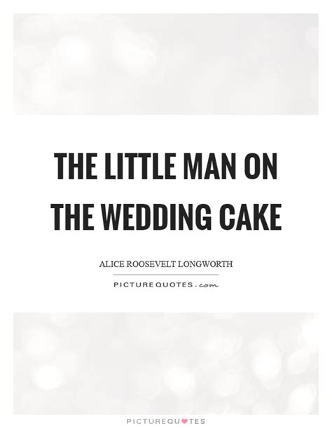 Wedding Cake Quotes by Cake Quotes Cake Sayings Cake Picture Quotes Page 3