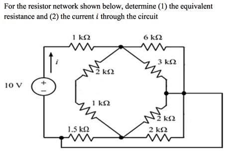 finding current through a resistor in a circuit for the resistor network shown below determine 1 chegg