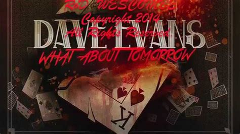what about tomorrow dave evans youtube