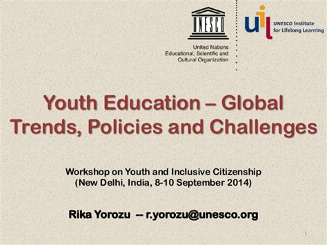 2012 global challenges institute educating globally global trends in youth education rika unesco institute for