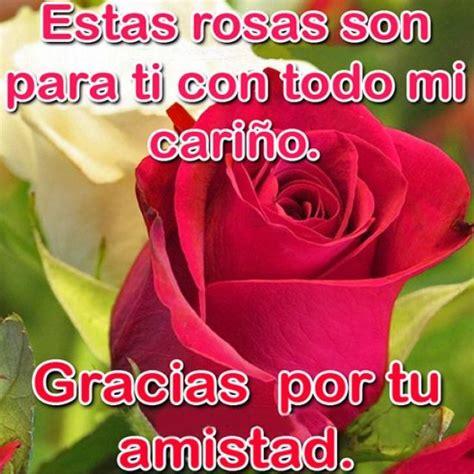 imagenes bellas de gracias imagenes bonitas de rosas con frases de amistad para compartir