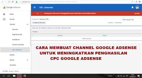 membuat blog google cara membuat channel google adsense untuk meningkatkan