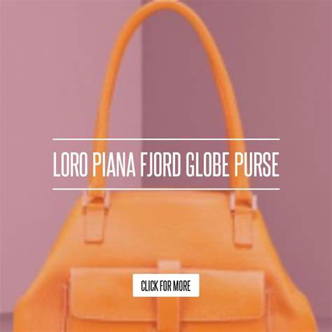 Loro Piana Fjord Globe Purse by Loro Piana Fjord Globe Purse Fashion