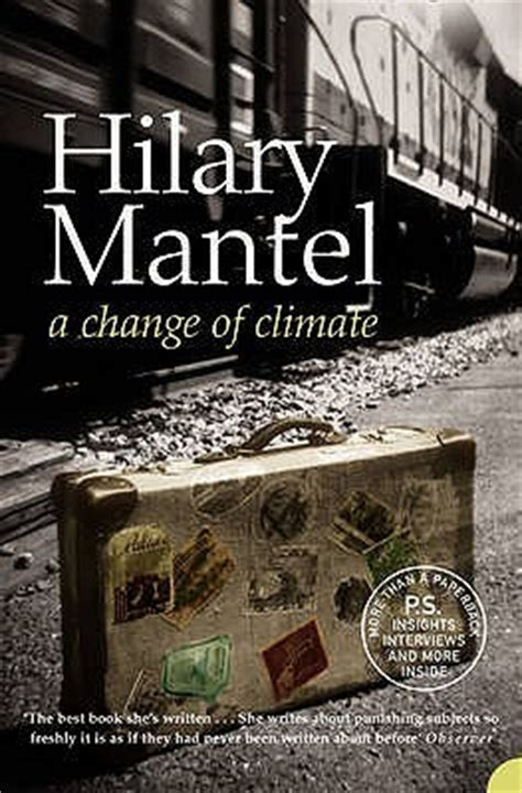 a change of climate books a change of climate by hilary mantel reviews discussion