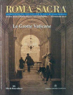 libro the vatican all the roma sacra le grotte vaticane libro vaticanum com