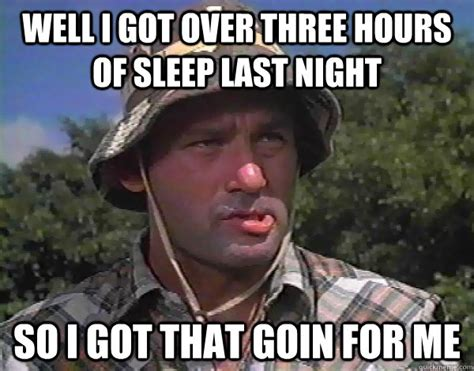 Caddyshack Meme - well i got over three hours of sleep last night so i got