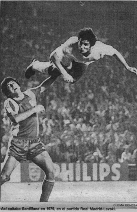 imagenes historicas del futbol santillana rematando de cabeza fotos hist 211 ricas del deporte