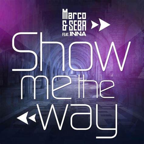 scow ways marco seba show me the way lyrics genius lyrics