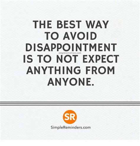 the best way to avoid disappointment love and sayings 25 best memes about disappointment disappointment memes