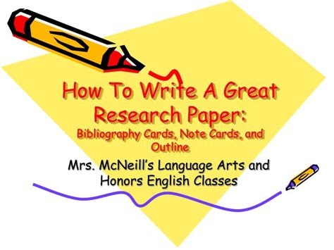 how to write a great research paper ppt how to write a great research paper bibliography