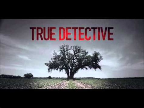 Theme Song True Detective | true detective intro opening song theme the