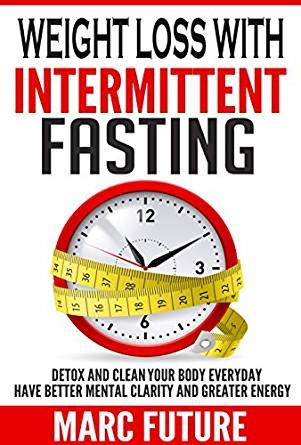 Detoxing While Intermittent Fasting by Weight Loss With Intermittent Fasting Detox And Clean