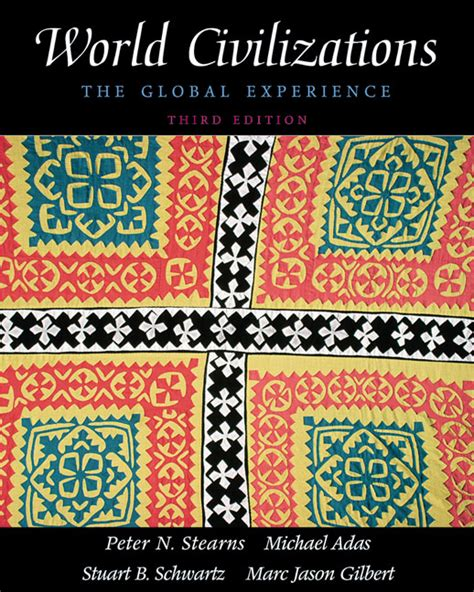 World Civilizations The Global Experience 3rd Edition Outlines by Stearns Adas Schwartz Gilbert World Civilizations The Global Experience Single Volume
