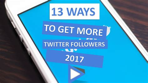 7 Ways To Get More Followers On by 13 Ways To Get More Followers 2017