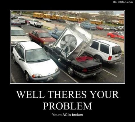 Broken Car Meme - well there 39 s your problem meme