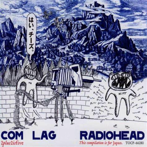 radiohead best album radiohead lag albums radiohead