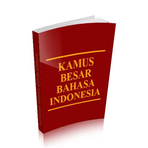 Buku Terbaru Kamus Besar Bahasa Indonesia kamus besar bahasa indonesia android apps on play