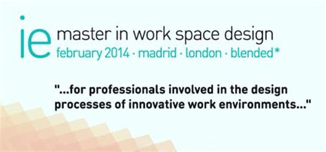 Ie Tuition Fees Mba by Ie Master In Work Space Design Madrid Ie