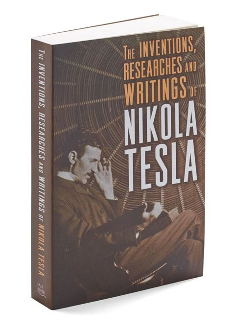 Book About Nikola Tesla The Inventions Researches And Writings Of Nikola Tesla