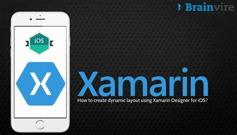 xamarin android dynamic layout how to create dynamic layout using xamarin designer for ios