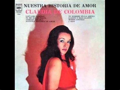 biografia claudia de colombia claudia de colombia nuestra historia de amor youtube